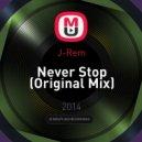 J-Rem - Never Stop (Original Mix)