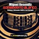 Miguel Resendiz - Sombrerito Blanco (Original Mix)