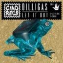 DILLIGAS - Let it Out (Original Mix)