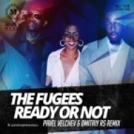 The Fugees - Ready Or Not (Pavel Velchev & Dmitriy Rs Remix) (Pavel Velchev & Dmitriy Rs Remix)