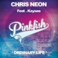 Chris Neon, Kaysee - Ordinary Life (More & Masters Remix)