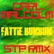 Carl Malcolm - Fattie Bum Bum (Dj STP Remix)