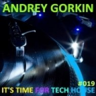 DJ Andrey Gorkin - It\'s Time For Tech House #019 ()