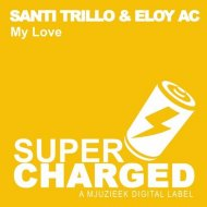 Santi Trillo, Eloy Ac - My Love (Original Mix)