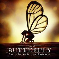 Danny Darko feat. Jova Radevska - Butterfly (BH Remix)