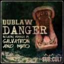 Dublaw - Danger (Galvatron Remix)
