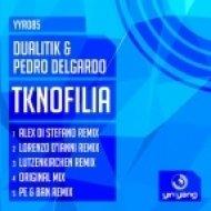 Pedro Delgardo, Dualitik - Tknofilia (Original Mix)