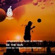 Peyton, DJ Noiz, Vengerov - Be The Sun (Vanilla Ace & Dharkfunkh Remix)