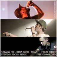 Taiwan Mc feat Biga Ranx. Soap - Mojo Ridim (Stevens Kbosh Remix)