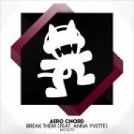 Aero Chord feat. Anna Yvette - Break Them (Original mix) (feat. Anna Yvette)