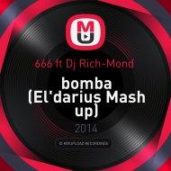 666 feat. Dj Rich-Mond - bomba (El\'darius Mashup) (El\'darius Mash up)