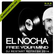El Nocha - Free Your Mind (DJ Restart Refresh) (El Nocha - Free Your Mind)