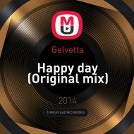 Gelvetta - Happy day (Original mix)