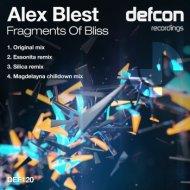 Alex Blest - Fragments Of Bliss (Silica Remix)
