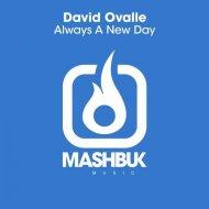 David Ovalle - Always A New Day (Original Mix)