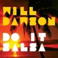 Will Dawson - Do It Salsa (Original Mix)