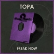 Topa - Freak Now (Original Mix)
