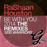 RaShaan Houston - Be With You (1200 Warriors Dub)
