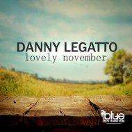Danny Legatto - Lovely November (Original Mix)