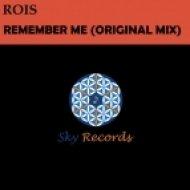 Rois - Remember Me (Original Mix)