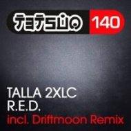 Talla 2XLC - R.E.D. (Original Mix)