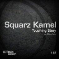 Squarz Kamel - Touching Story (Original Mix)