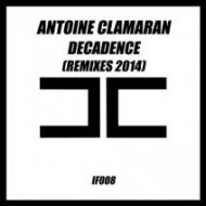 Antoine Clamaran - Decadence (Luca Debonaire, Alaia, Gallo Remix)