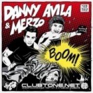 Danny Avila & Merzo - BOOM! (Original Mix)