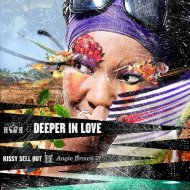 Kissy Sell Out feat. Angie Brown - Deeper In Love (Jade Marie ReRub)