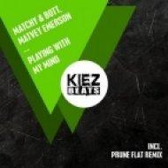 Matvey Emerson, Matchy & Bott - Playing with My Mind (Original Mix)
