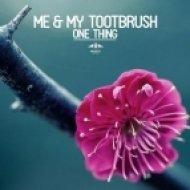 Me & My Toothbrush - Don\'t You (Original Mix)