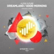 Alter Future - Good Morning (Original Mix)