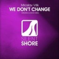 Miroslav Vrlik - We Don\'t Change (Original Mix)