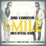 Дима Каминский - Smile (Mikis Official Remix)
