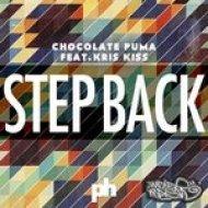 Chocolate Puma Feat. Kris Kiss - Step Back (Friction Remix)