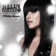 Nelly Furtado - Say It Right (TVKiller Remix)