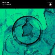 Sartek - Dopamine (Original Mix)