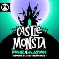 Funk4Mation - Castle Monsta (EH!DE Remix)