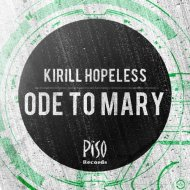 Kirill Hopeless - Ode To Mary (Original mix)