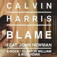 Calvin Harris feat. John Newman  - Blame (Erock x Clayton William x Ikon Remix)