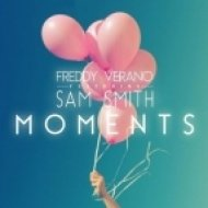 Freddy Verano feat. Sam Smith - Moments (Original Mix)