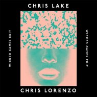 Chris Lake & Chris Lorenzo - Wicked Games Edit (Original mix)