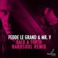 Fedde Le Grand & Mr. V - Back & Forth (Hardsoul Remix)