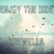 Krewella - Enjoy The Ride (DJ-A.N.Onim Remix)