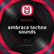 Samrov - embrace techno sounds ()