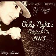 Dj Rauff A.R.B Music - Only Night s (Original mix)