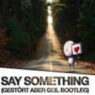 Nina Nesbitt - Say Something (Gestört Aber Geil Bootleg)