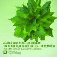 Allen & Envy feat. Jess Morgan - The Heart That Never Sleeps (Amir Hussain Remix)