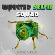 Ryolite - Infected Selfie Squad (Ryolite Mashup)