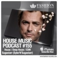 Fashion Music Records - House Music Podcast 155 (Sugarstarr Mix)